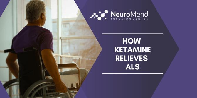 NeuroMend Infusion Center | How Ketamine Relieves ALS